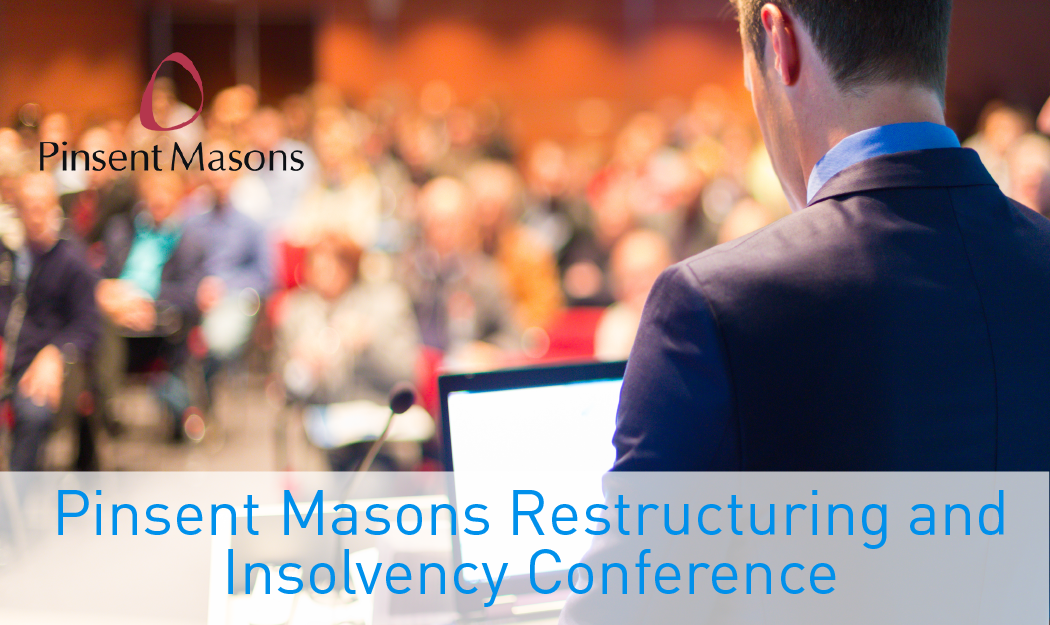 Pinsent Masons Restructuring and Insolvency Conference