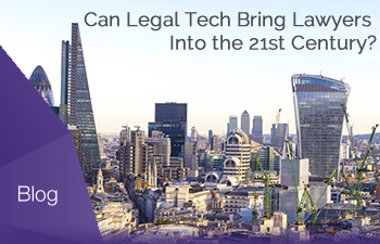 Can Legal Tech Bring Lawyers Into the 21st Century?