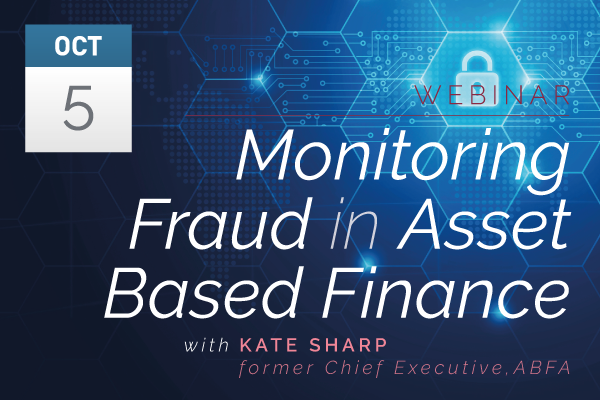 Webinar: Monitoring Fraud in Asset Based Finance