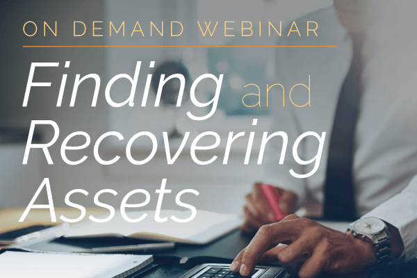On Demand Webinar: Finding and Recovering Assets in Insolvency