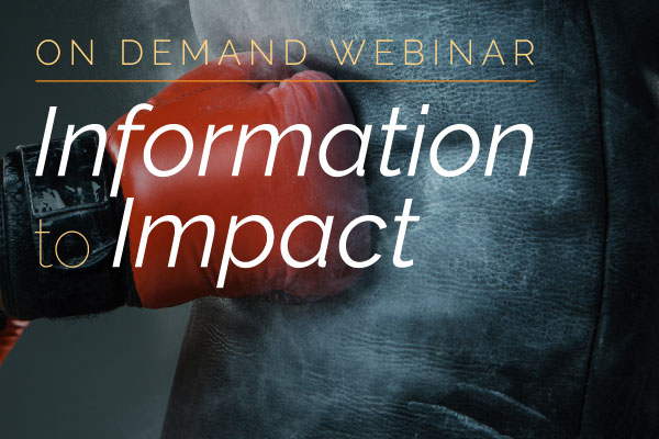 On Demand Webinar: Information to Impact | Encompass Webinars