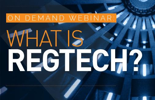 On Demand Webinar: What is RegTech? | Encompass Webinar