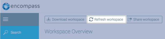 Refresh workspace in Encompass | Encompass Blog