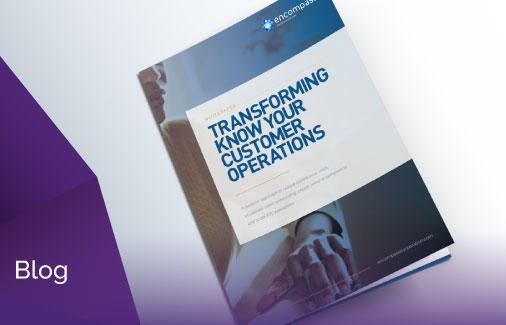 Whitepaper - Transforming KYC Operations | Encompass Blog
