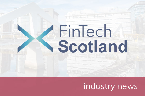 Scottish Technology Ecosystem Review can help sector grow and deliver, says FinTech Scotland Chief Executive
