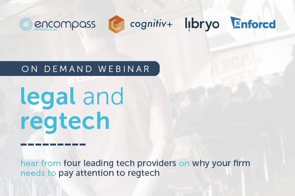 legal and RegTech | encompass on demand webinar