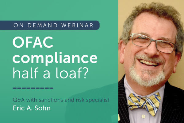 OFAC compliance - half a loaf? | Q&A with Eric A. Sohn | encompass webinars