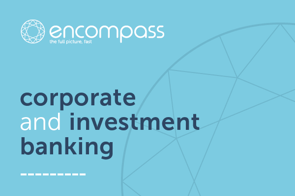 Corporate and Investment Banking | KYC automation | encompass