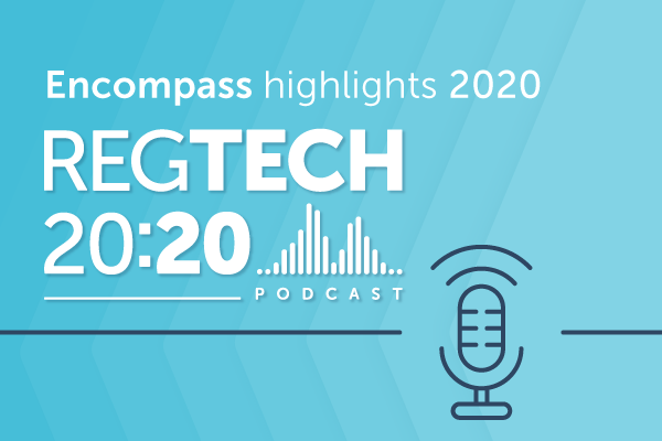 RegTech 20:20 podcast: A round-up of this year's industry insights and highlights