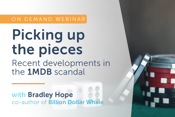 Picking up the pieces - Recent developments in the 1MDB scandal | Encompass and Themis webinar
